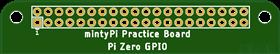 mintyPi RaspberryPi Zero Practice Board