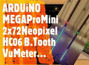 Arduino MEGA 2560 ProMini  HC06 Bluetooh Controlled 2x72'lik Neopixel Led VuMeter...