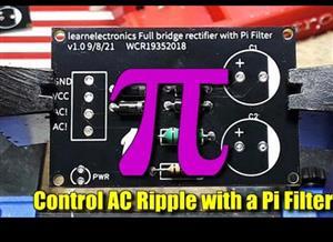 Full Bridge Rectifier with Pi Filter
